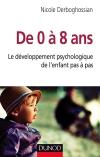 De 0 à 8 ans : Le développement psychologique de l'enfant pas à pas