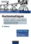 Automatique : Systèmes linéaires, non linéaires, à temps continu, à temps discret, représentation d'états...