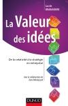 La valeur des idées : De la créativité à la stratégie en entreprise