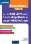 Le Grand Livre 2016 des tests d'aptitude et psychotechniques : Concours paramédicaux et sociaux