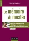 Le mémoire de master : Piloter un mémoire, rédiger un rapport, préparer une soutenance