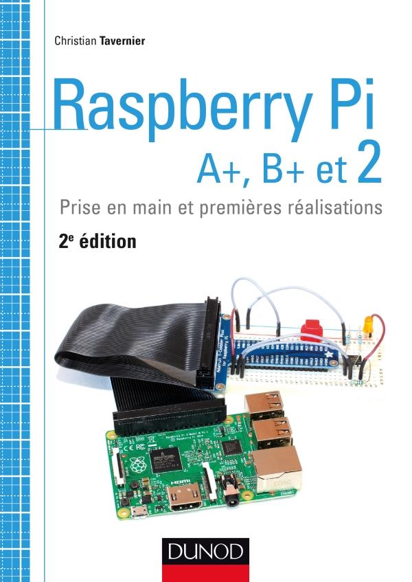 Raspberry Pi A+, B+ et 2, Prise en main et premi?res r?alisations