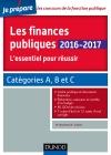 Les finances publiques 2016-2017 : L'essentiel pour réussir - catégories A et B