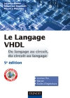 Le langage VHDL - Du langage au circuit, du circuit au langage : Cours et exercices corrigés