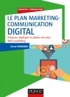 Le plan marketing-communication digital : Préparer, déployer et piloter son plan Web marketing