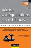 Réussir ses négociations avec les Chinois : Subtilités, expériences et bonnes pratiques en Chine, les acteurs racontent