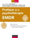 Pratique de la psychothérapie EMDR : Introduction et approfondissements pratiques et psychopathologiques