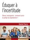 Éduquer à l'incertitude : Élèves, enseignants : comment sortir du piège du dogmatisme ?