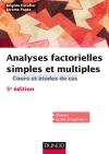 Analyses factorielles simples et multiples : Cours et études de cas