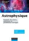 Astrophysique : Rappels de cours, exercices et problèmes corrigés