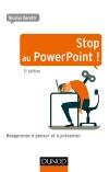 Stop au PowerPoint ! : Réapprenez à penser et à présenter !