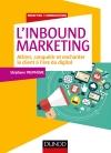 L'Inbound Marketing : Attirer, conquérir et enchanter le client à l'ère du digital