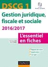 DSCG 1 - Gestion juridique, fiscale et sociale 2016/2017 : L'essentiel en fiches