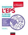 Enseigner l'EPS à l'école primaire : La boite à outîls du professeur