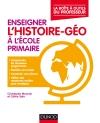 Enseigner l'histoire-géographie à l'école primaire : La boîte à outils du professeur