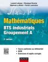 Mathématiques - BTS industriels - Groupement A : Cours conforme au référentiel, QCM, exercices et sujets corrigés