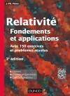 Relativité : Fondements et applications : avec 150 exercices et problèmes résolus