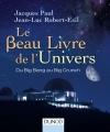 Le Beau Livre de l'Univers : Du Big Bang au Big Crunch