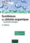 Synthèses en chimie organique : Exercices corrigés