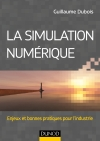 La simulation numérique : Enjeux et bonnes pratiques pour l'industrie