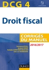 DCG 4 - Droit fiscal 2016/2017 : Corrigés du manuel