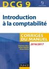 DCG 9 - Introduction à la comptabilité 2016/2017 : Corrigés du manuel