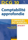 DCG 10 - Comptabilité approfondie 2016/2017 : Corrigés du manuel