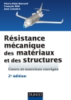 Résistance mécanique des matériaux et des structures : Cours et exercices corrigés