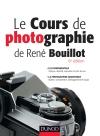 Le cours de photographie de René Bouillot : Fondamentaux, photographie argentique