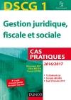 DSCG 1 - Gestion juridique, fiscale et sociale - 2016/2017 : Cas pratiques