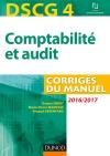 DSCG 4 - Comptabilité et audit - 2016/2017 : Corrigés du manuel