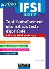 IFSI 2017 Tout l'entraînement intensif aux tests d'aptitude : Concours infirmiers - Plus de 1 800 exercices