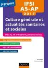 IFSI-AS-AP 2017 - Culture générale et actualités sanitaires et sociales : Concours Infimiers, Aide-soignant, Auxilliaire de puériculture, Orthophonie, Concours sociaux