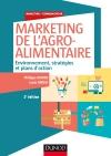 Marketing de l'agroalimentaire : Environnement, stratégies et plans d'action