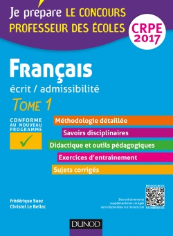 Français - Professeur des écoles - Ecrit, admissibilité  Tomme 1 - CRPE 2017