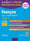 Français - Professeur des écoles - Ecrit, admissibilité - T.1 : CRPE 2017 : Tome 1