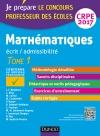Mathématiques - Professeur des écoles - Ecrit / admissibilité - CRPE 2017 : TOME 1