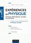 Expériences de physique - Optique, mécanique, fluides, acoustique - 4e éd. : Capes/Agrégation