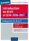 Introduction au droit en QCM 2016-2017 : Catégories A, B et C - 600 QCM, corrigés détaillés