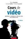 Cours de vidéo : Matériels, tournage et prise de vues, post-production
