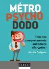 Métro, psycho, dodo : Tous nos comportements quotidiens décryptés