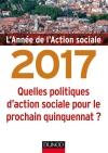 L'année de l'action sociale 2017 : Quelles politiques d'action sociale pour le prochain quinquennat