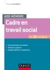 Aide-mémoire - Cadre en travail social : En 20 notions