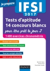 IFSI 2017 Tests d'aptitude : 14 concours blancs pour être prêt le jour J : 1400 exercices chronométrés