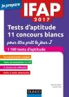 IFAP 2017 Tests d'aptitude : 11 concours blancs pour être prêt le jour J : 1100 tests d'aptitude