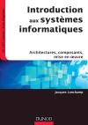 Introduction aux systèmes informatiques : Architectures, composants, mise en oeuvre