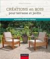 Créations en bois pour terrasse et jardin : 25 projets faciles à réaliser
