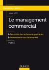Le management commercial : Des méthodes facilement applicables, de nombreux cas d'entreprises