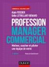 Profession manager commercial : Motiver, coacher et piloter une équipe de vente