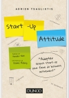 Start-up attitude : Adoptez l'esprit start-up pour faire du business autrement